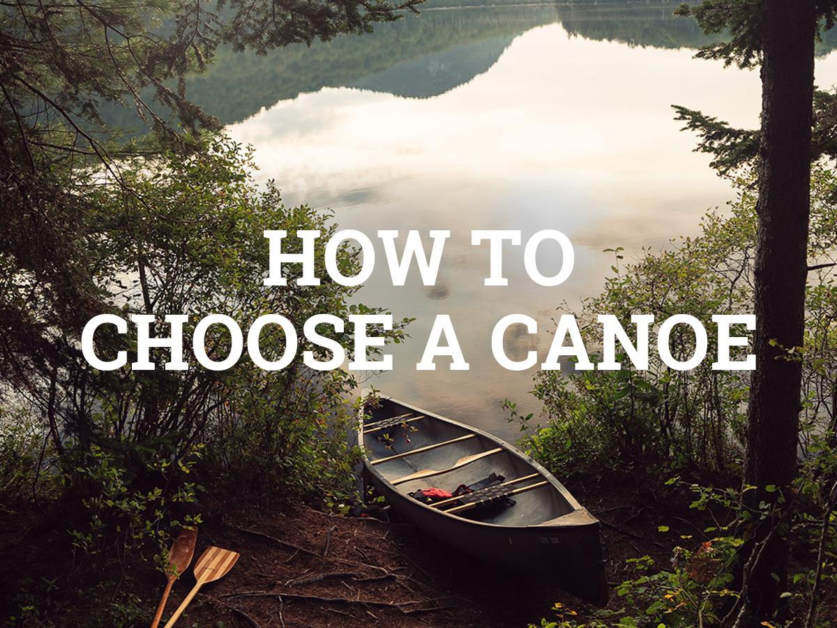 How to Choose a Canoe