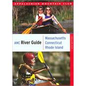 AMC - River Guide to MA/CT/RI 4th Edition